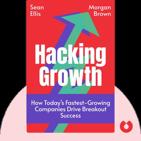 Hacking Growth by Sean Ellis & Morgan Brown