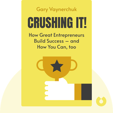 Crushing it! by Gary Vaynerchuk