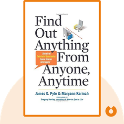 Find Out Anything From Anyone, Anytime: Secrets of Calculated Questioning From a Veteran Interrogator von James O. Pyle and Maryann Karinch