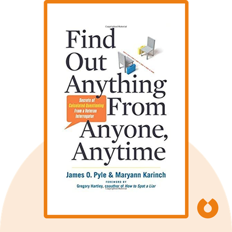 Find Out Anything From Anyone, Anytime by James O. Pyle and Maryann Karinch