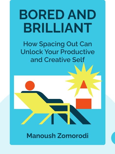 Bored and Brilliant: How Spacing Out Can Unlock Your Most Productive and Creative Self  von Manoush Zomorodi