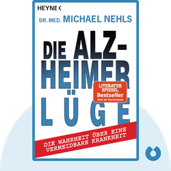 Die Alzheimer-Lüge: Die Wahrheit über eine vermeidbare Krankheit von Michael Nehls