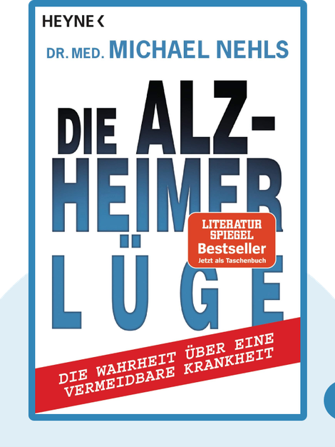 Die Alzheimer-Lüge: Die Wahrheit über eine vermeidbare Krankheit by Michael Nehls