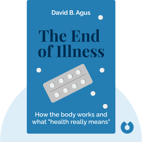The End of Illness von David B. Agus