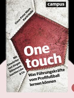One Touch: Was Führungskräfte vom Profifußball lernen können. Mit Einwürfen von Jürgen Klinsmann, Joachim Löw & Co. by Claus-Peter Niem & Karin Helle