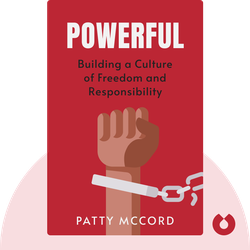 Powerful: Building a Culture of Freedom and Responsibility by Patty McCord