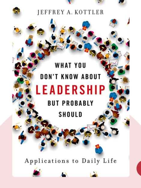 What You Don't Know about Leadership, But Probably Should: Applications to Daily Life by Jeffrey A. Kottler