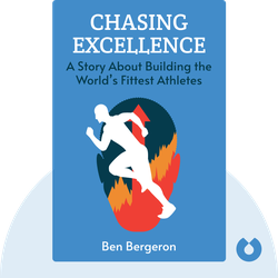 Chasing Excellence: Ben Bergeron by A Story About Building the World's Fittest Athletes
