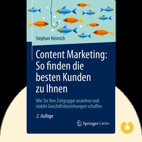 Content Marketing: So finden die besten Kunden zu Ihnen by Stephan Heinrich