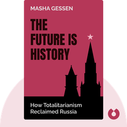 The Future Is History: How Totalitarianism Reclaimed Russia von Masha Gessen