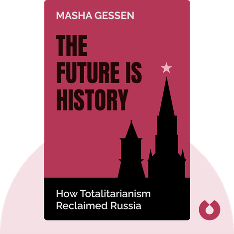 The Future Is History by Masha Gessen