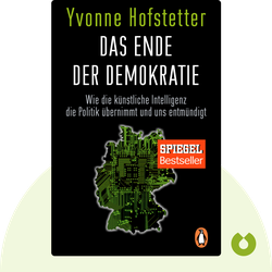 Das Ende der Demokratie: Wie die künstliche Intelligenz die Politik übernimmt und uns entmündigt by Yvonne Hofstetter
