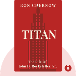 Titan: The Life of John D. Rockefeller, Sr. by Ron Chernow
