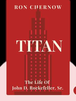 Titan: The Life of John D. Rockefeller, Sr. von Ron Chernow