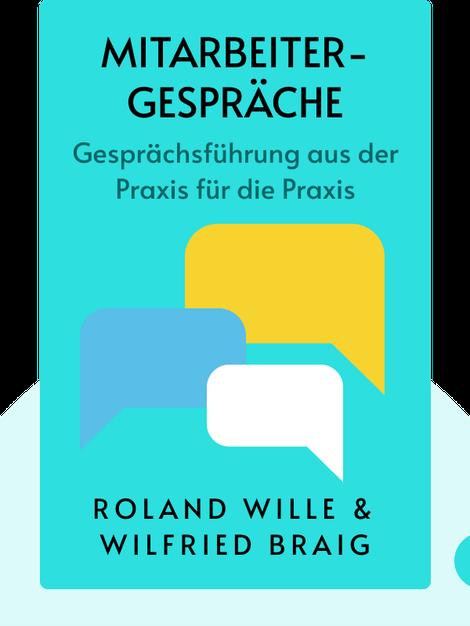 Mitarbeitergespräche: Gesprächsführung aus der Praxis für die Praxis von Roland Wille & Wilfried Braig