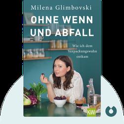 Ohne Wenn und Abfall: Wie ich dem Verpackungswahn entkam by Milena Glimbovski
