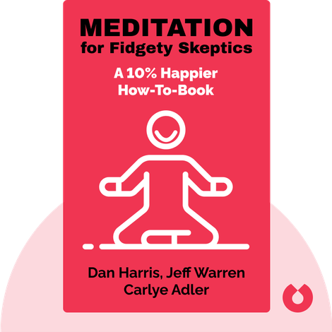 Meditation for Fidgety Skeptics by Dan Harris, Jeff Warren and Carlye Adler