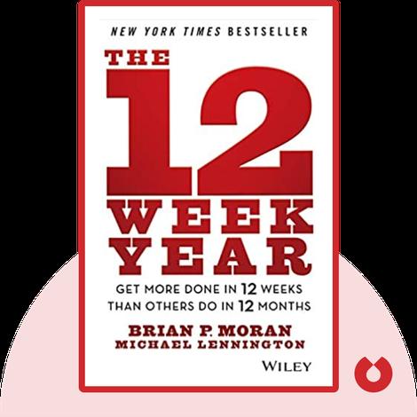 The 12 Week Year von Brian P. Moran and Michael Lennington