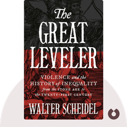 The Great Leveler: Violence and the History of Inequality from the Stone Age to the Twenty-First Century by Walter Scheidel