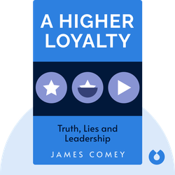 A Higher Loyalty: Truth, Lies and Leadership von James Comey