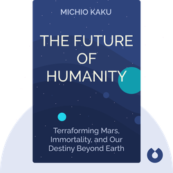 The Future of Humanity: Terraforming Mars, Interstellar Travel, Immortality, and Our Destiny Beyond Earth by Michio Kaku