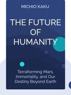The Future of Humanity: Terraforming Mars, Interstellar Travel, Immortality, and Our Destiny Beyond Earth von Michio Kaku