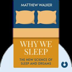 Why We Sleep: The New Science of Sleep and Dreams von Matthew Walker