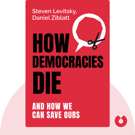 How Democracies Die by Steven Levitsky, Daniel Ziblatt