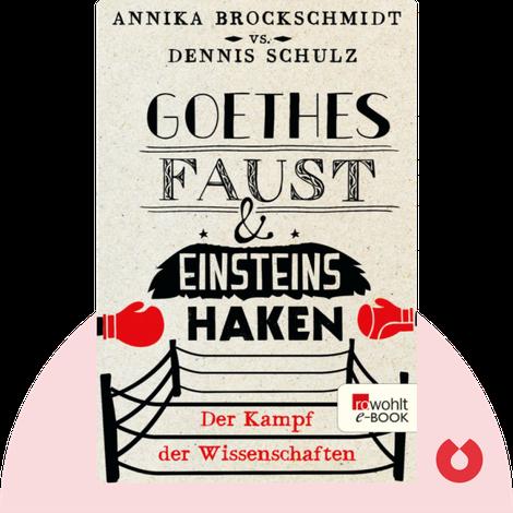 Goethes Faust und Einsteins Haken by Annika Brockschmidt & Dennis Schulz