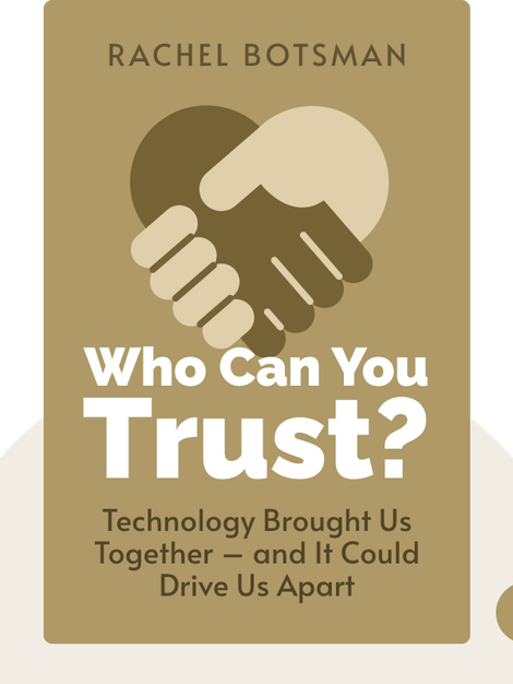 Who Can You Trust?: How Technology Brought Us Together – and Why It Could Drive Us Apart by Rachel Botsman