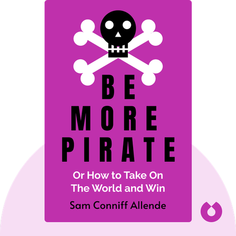 Be More Pirate by Sam Conniff Allende