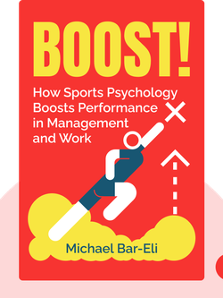 Boost!: How the Psychology of Sports Can Enhance your Performance in Management and Work von Michael Bar-Eli