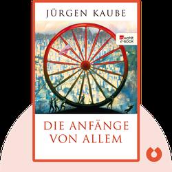 Die Anfänge von allem von Jürgen Kaube