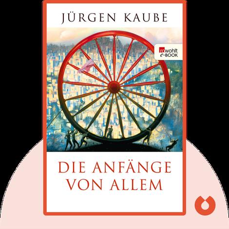 Die Anfänge von allem by Jürgen Kaube