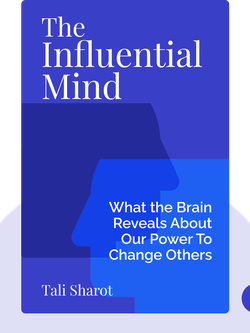 The Influential Mind: What the Brain Reveals About Our Power To Change Others von Tali Sharot
