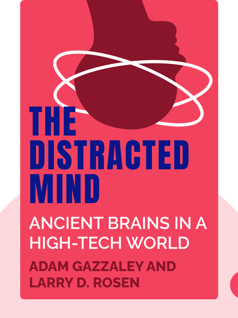 The Distracted Mind: Ancient Brains in a High-Tech World von Adam Gazzaley and Larry D. Rosen