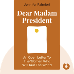Dear Madam President: An Open Letter to the Women Who Will Run the World von Jennifer Palmieri