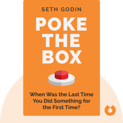 Poke the Box: When Was the Last Time You Did Something for the First Time? by Seth Godin