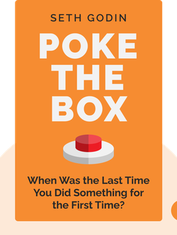 Poke the Box: When Was the Last Time You Did Something for the First Time? von Seth Godin