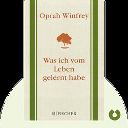 Was ich vom Leben gelernt habe von Oprah Winfrey