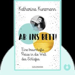 Ab ins Bett!: Eine traumhafte Reise in die Welt des Schlafes by Katharina Kunzmann