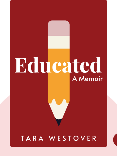 Educated: A Memoir by Tara Westover