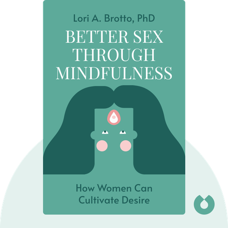Better Sex Through Mindfulness von Lori A. Brotto, PhD