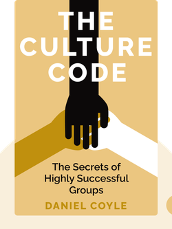 The Culture Code: The Secrets of Highly Successful Groups by Daniel Coyle