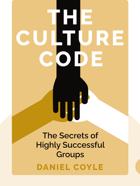 The Culture Code: The Secrets of Highly Successful Groups von Daniel Coyle