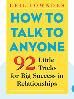 How to Talk to Anyone: 92 Little Tricks for Big Success in Relationships von Leil Lowndes