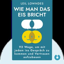 Wie man das Eis bricht: 92 Wege, um mit jedem ins Gespräch zu kommen und Vertrauen aufzubauen by Leil Lowndes