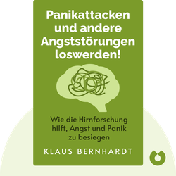 Panikattacken und andere Angststörungen loswerden!: Wie die Hirnforschung hilft, Angst und Panik für immer zu besiegen by Klaus Bernhardt