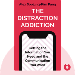 The Distraction Addiction: Getting the Information You Need and the Communication You Want, Without Enraging Your Family, Annoying Your Colleagues and Destroying Your Soul. by Alex Soojung-Kim Pang