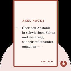 Über den Anstand in schwierigen Zeiten und die Frage, wie wir miteinander umgehen by Axel Hacke